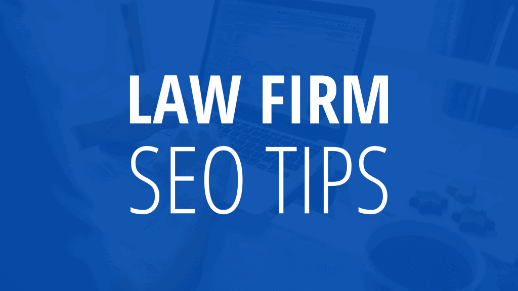 Law Firm SEO Tips