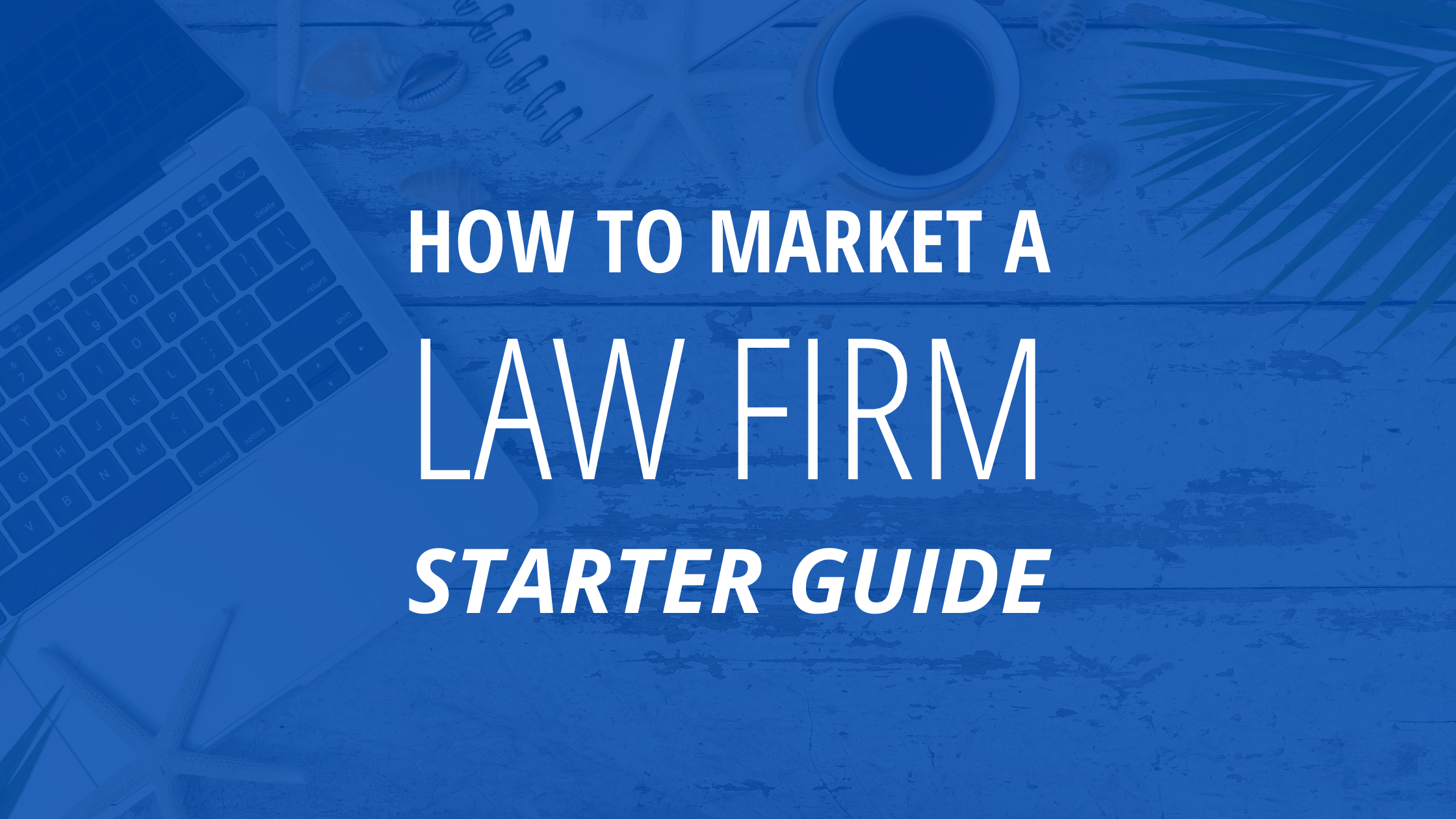 How To Market a Law Firm