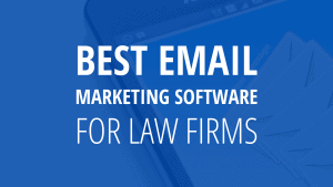 Best Email Marketing Software for Law Firms