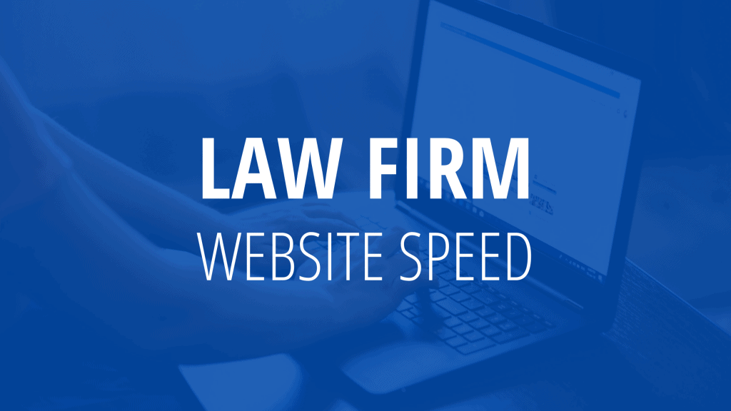 How to speed up web page loading time for a law firm website