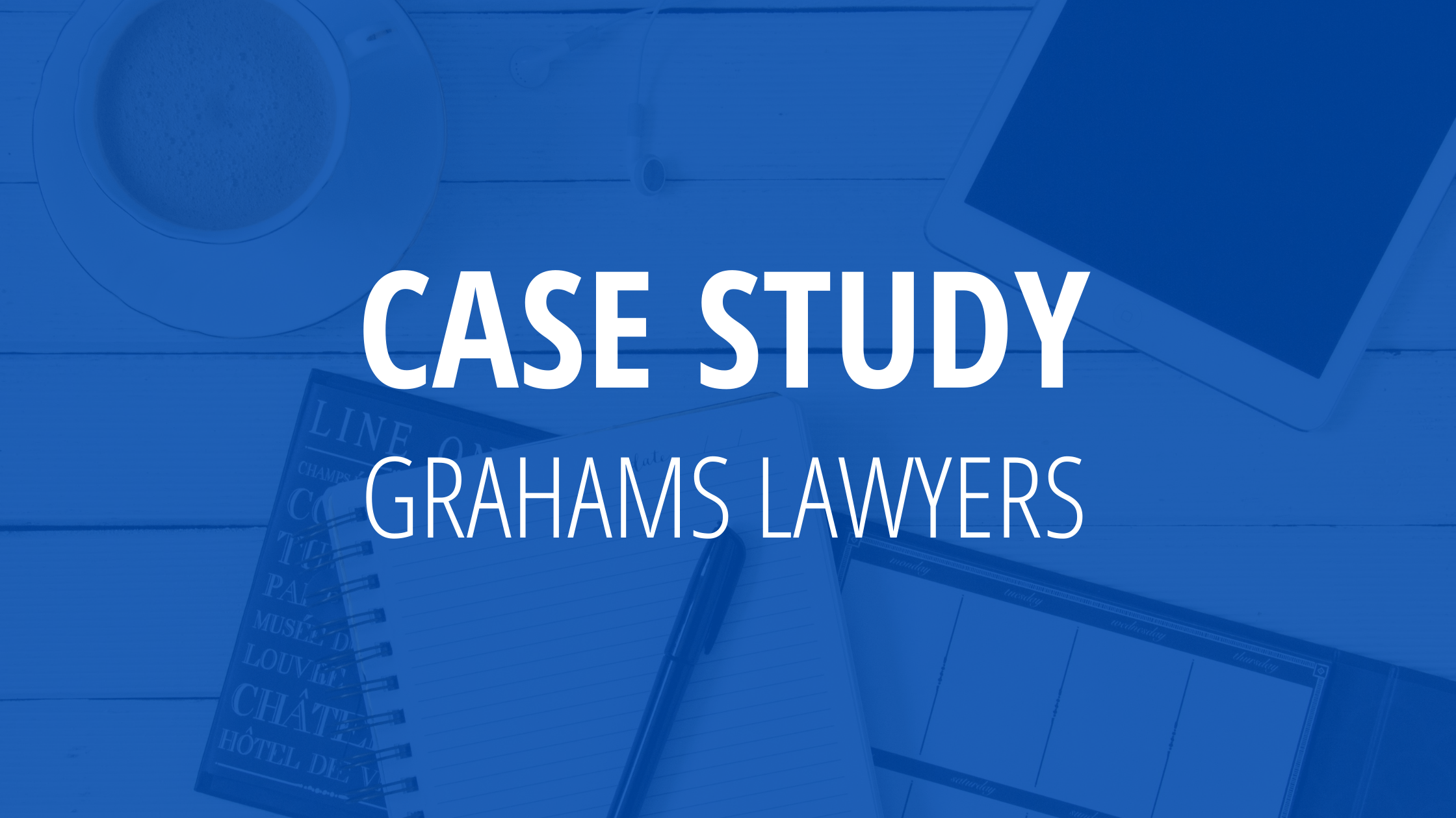 grahams lawyers case study