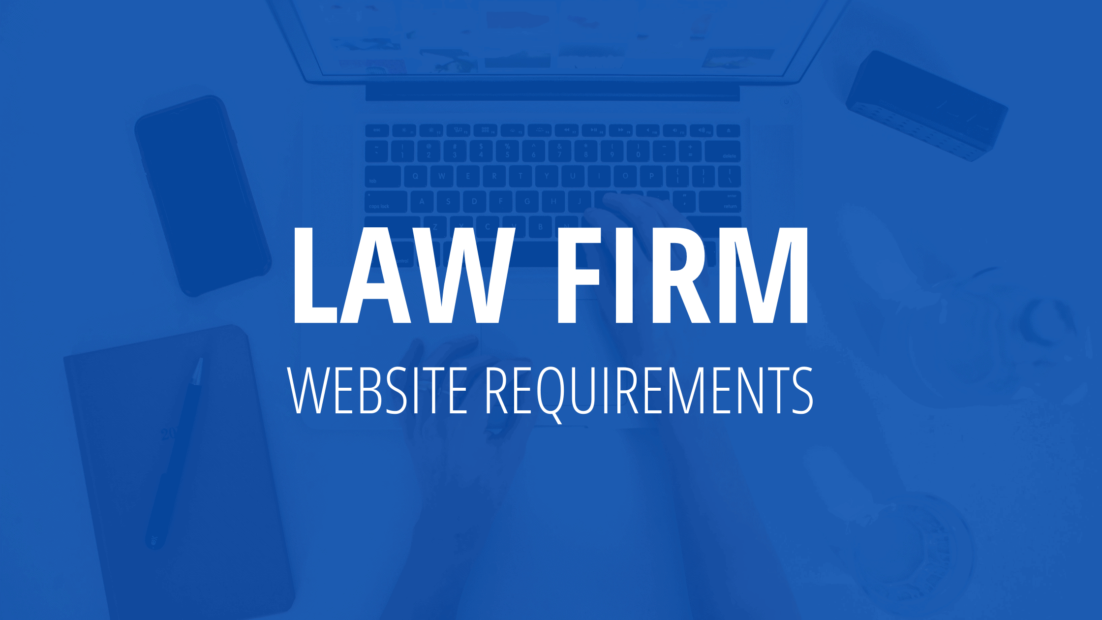9 Essential Law Firm Website Requirements