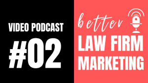 02 better law firm marketing podcast