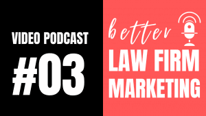 03 better law firm marketing podcast