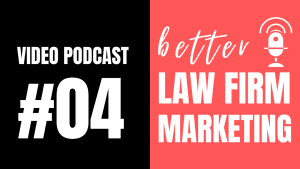 04 better law firm marketing podcast