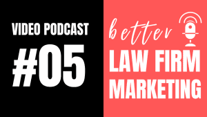 05 better law firm marketing podcast