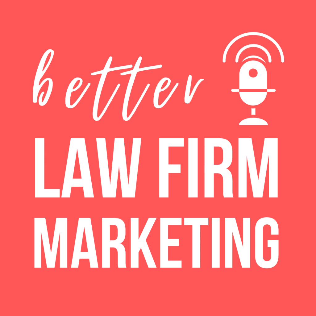 better law firm marketing podcast