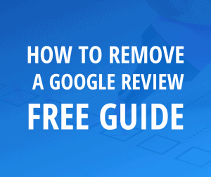 how to remove a google review (free guide for law firms)