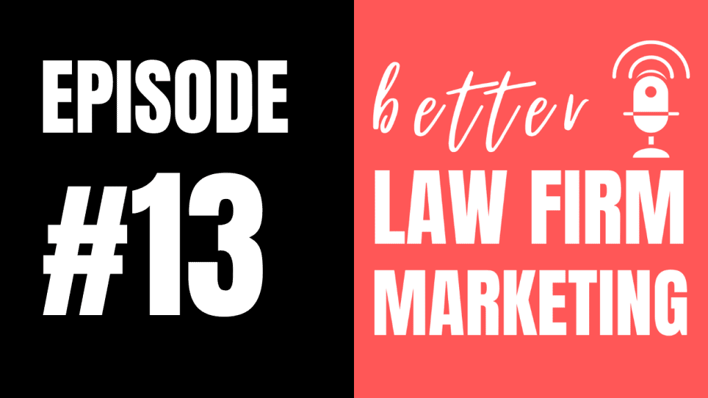 Better Law Firm Marketing (Legalsites Podcast) (1)