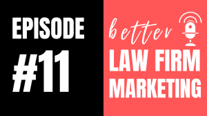 Better Law Firm Marketing (Legalsites Podcast)