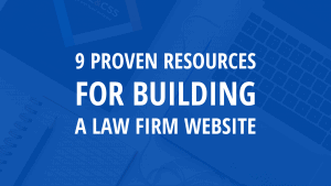 9 Proven Resources for Building a Law Firm Website