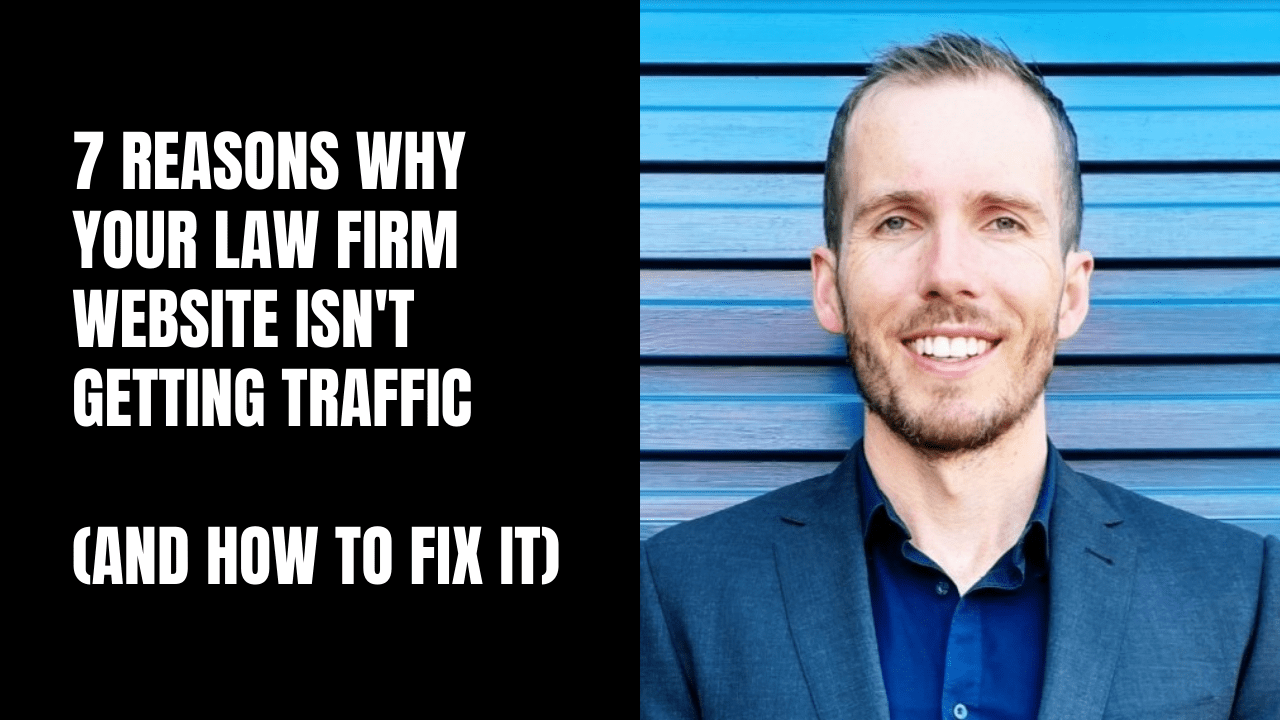 7 Reasons Why Your Law Firm Website Isn't Getting Traffic (And How To Fix It)
