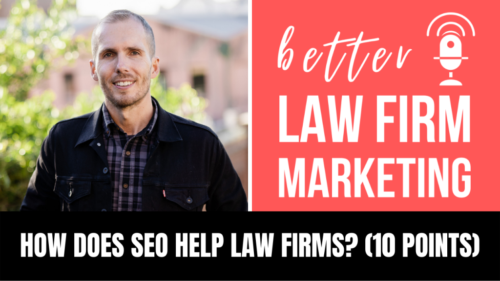 How does SEO help law firms? (10 points)