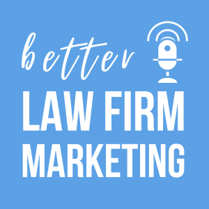 Better Law Firm Marketing podcast logo